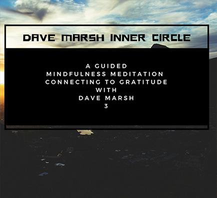 3.Guided Meditation Connecting to gratitude with Dave Marsh