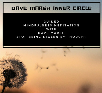 2.Guided Meditation Stop being stolen by thought with Dave Marsh