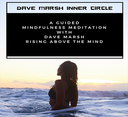 5.Guided Meditation Rising above the mind with Dave Marsh